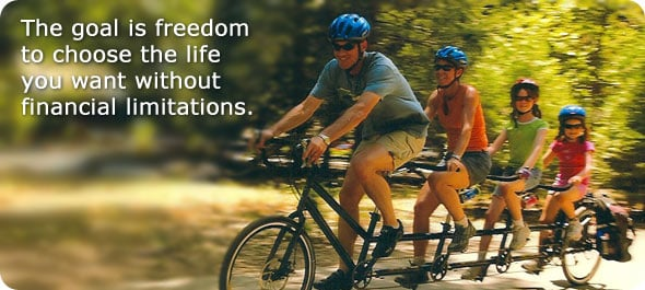 The goal is freedom to choose the life you want without financial limitations.