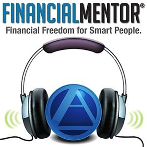 Financial Mentor podcast - How Chris Mamula achieved financial independence in 5 years