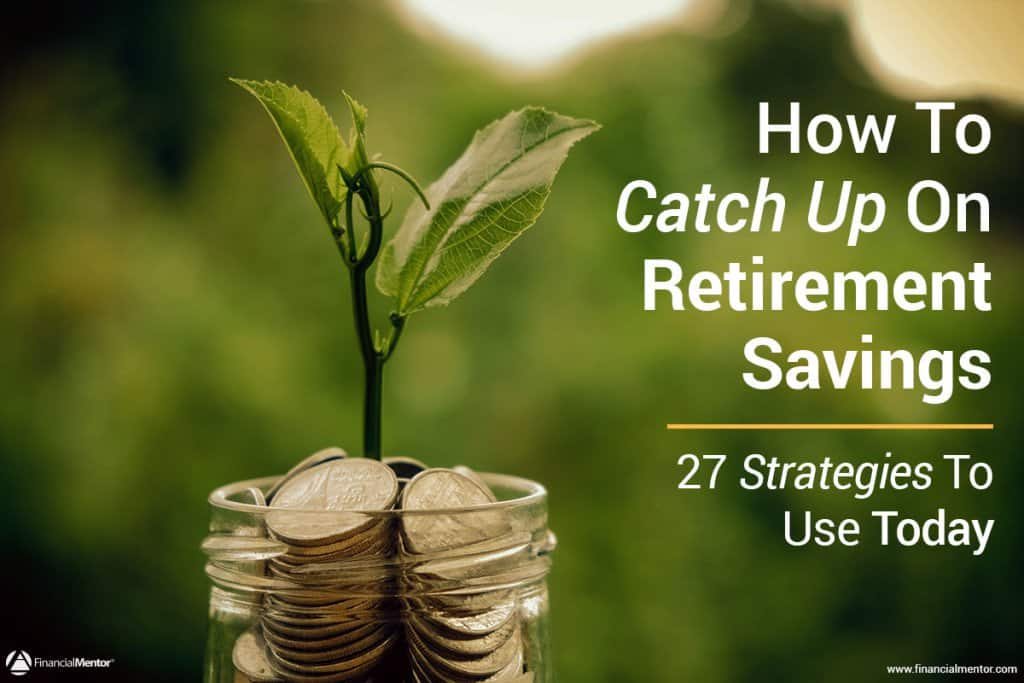 27 Retirement Savings Catch Up Strategies Image