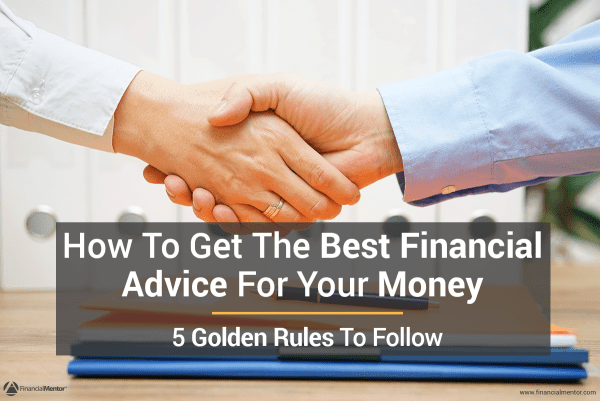 5 Rules For Getting The Best Financial Advice For Your Money