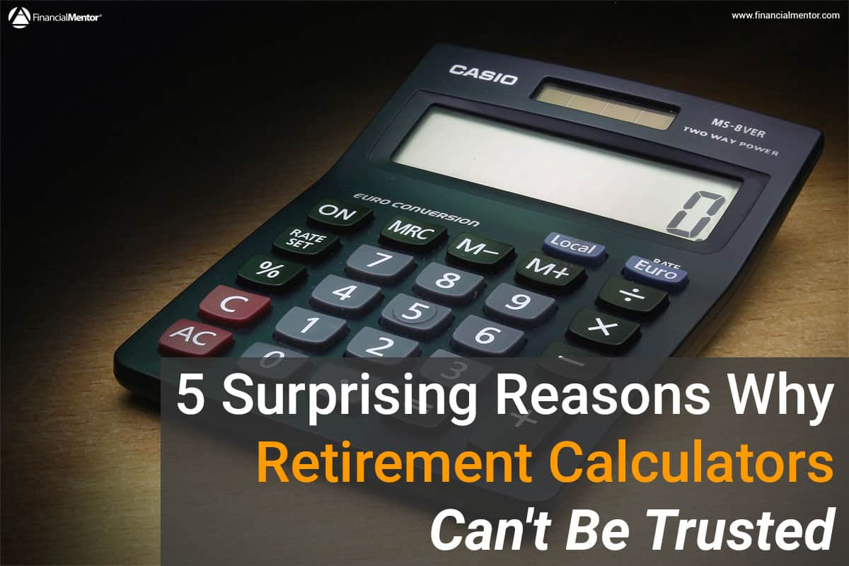 Car Loan Calculator With Extra Payments >> 5 Reasons Why Retirement Calculators Can't Be Trusted