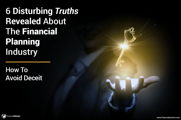 6 Disturbing Truths Your Financial Expert Won't Disclose But Should Image