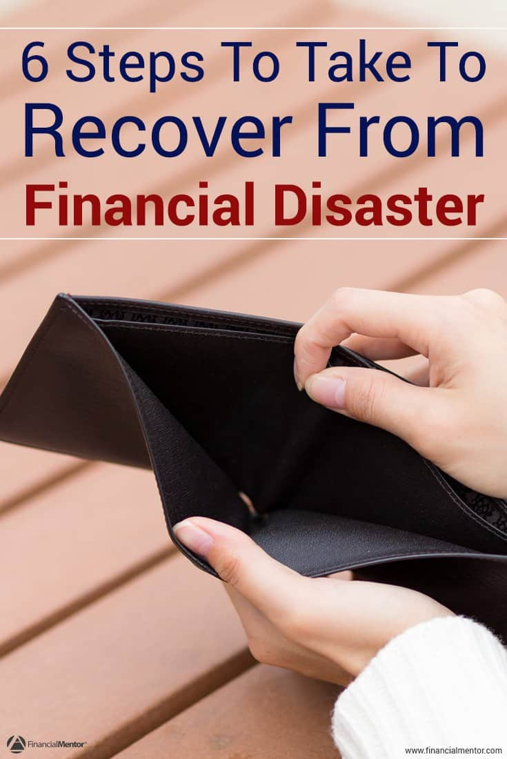 Suffering from a recent financial setback? Use this 6-step process as a road map to recovery when financial disaster strikes so you can enjoy security instead.