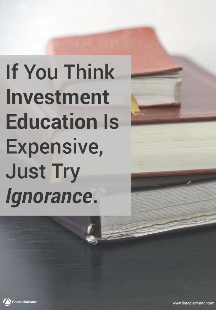 Why financial education? Because it's the best investment you can make in yourself