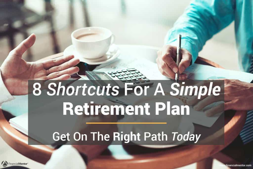 8 Shortcuts for a Simple Retirement Plan in Record Time image