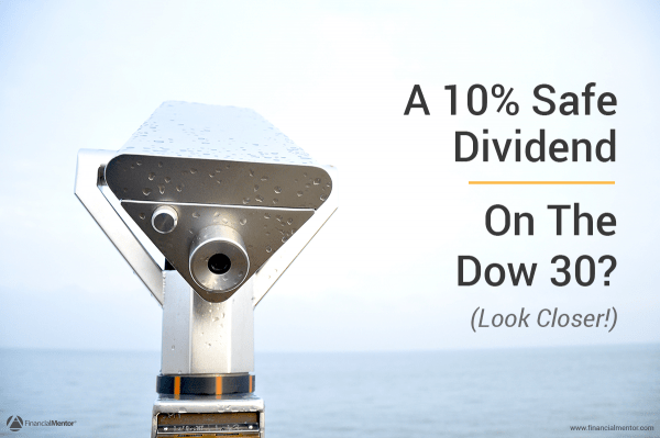 A 10% Safe Dividend On The Dow 30?