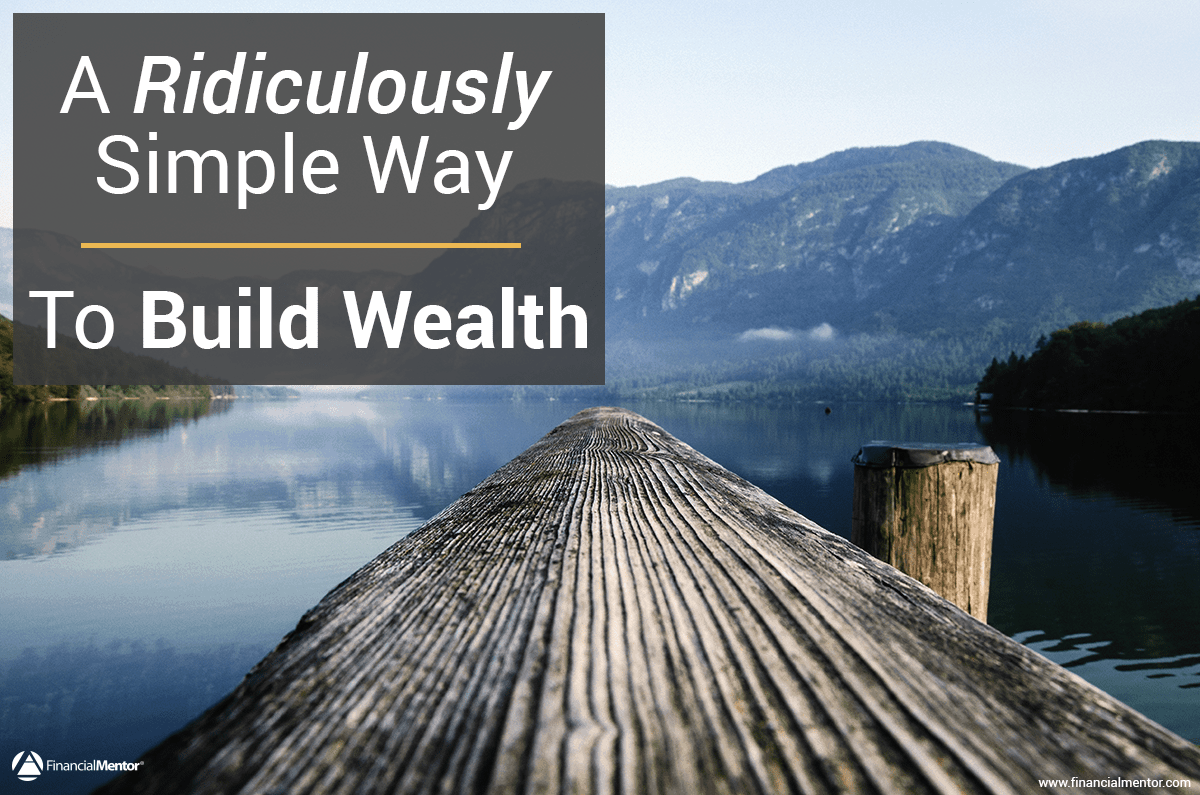 a ridiculously simple way to build wealth  with infographic