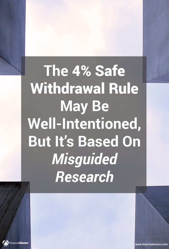 Safe withdrawal rates are based on research that's well intentioned but also misguided.