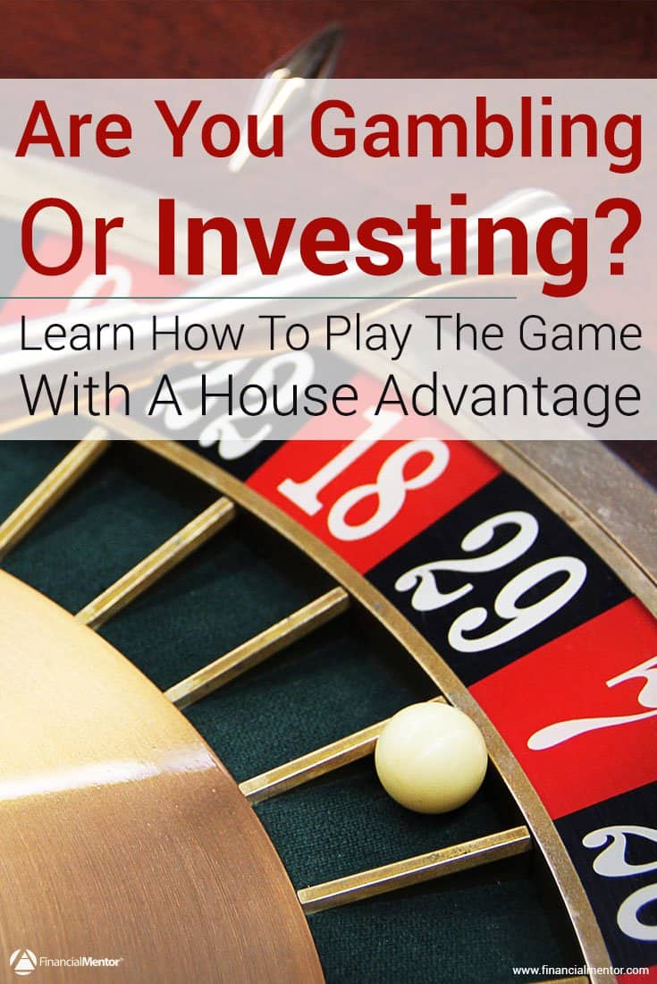 Are you gambling or investing? With the right strategy, you can make smart decisions so that you invest only when the odds are overwhelmingly in your favor.
