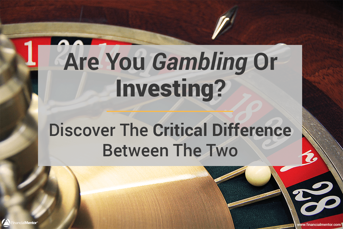 gambling or investing  choose the right investment strategy