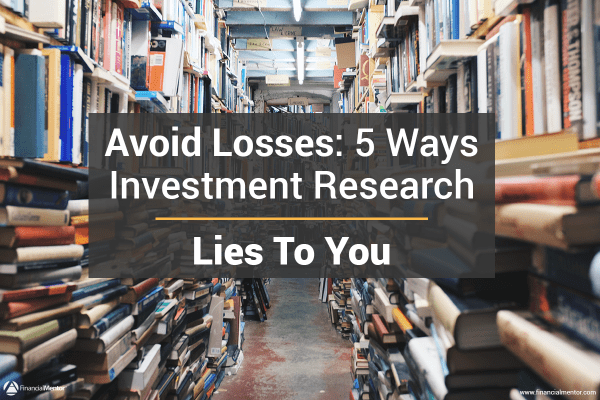 Avoid Losses: 5 Ways Investment Research Lies To You