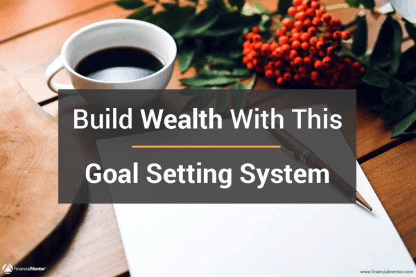 Use this 7 step goal setting system to secure your financial future.