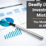 12 Deadly Investment Mistakes You Must Avoid