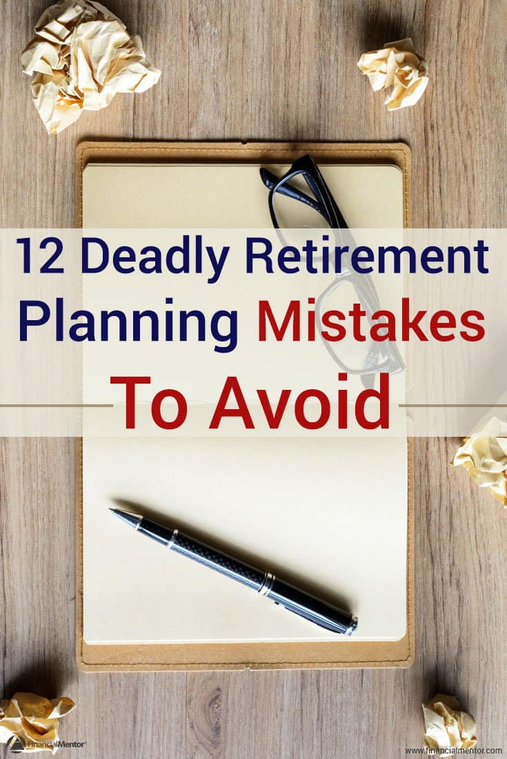 There's more to successful retirement planning than funding a 401(k) or IRA. Discover which retirement planning mistakes you must avoid to ensure security.