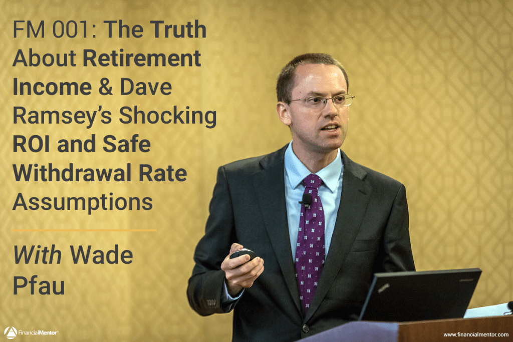Retirement Income, ROI, and Safe Withdrawal Rates with Wade Pfau