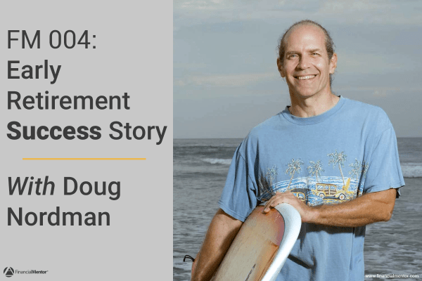 Early Retirement Success Story with Doug Nordman