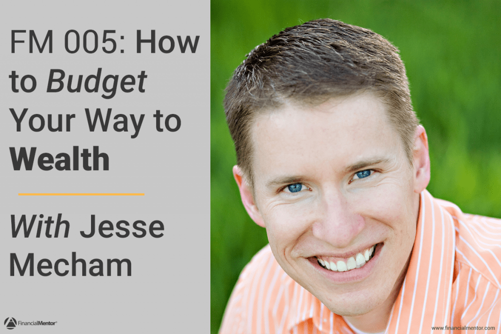 How To Budget Your Way To Wealth With Jesse Mecham Audio