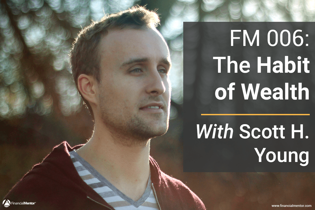 the habit of wealth with scott h  young   audio podcast