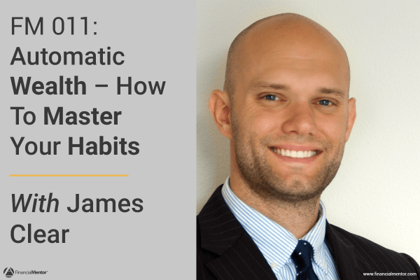 Automatic wealth habits with James Clear