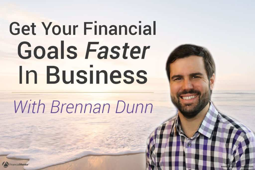 Reach your financial goals faster in business, with Brennan Dunn, founder of Double Your Freelancing