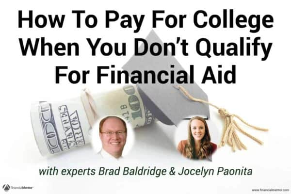 FM 024: How To Pay For College When You Don't Qualify for Financial Aid, with Brad Baldridge & Jocelyn Paonita