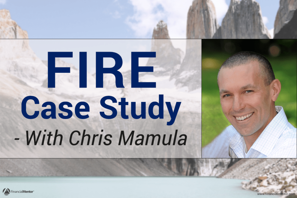 FM 25 - FIRE Case Study with Chris Mamula