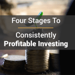 Four Stages To Consistently Profitable Investing