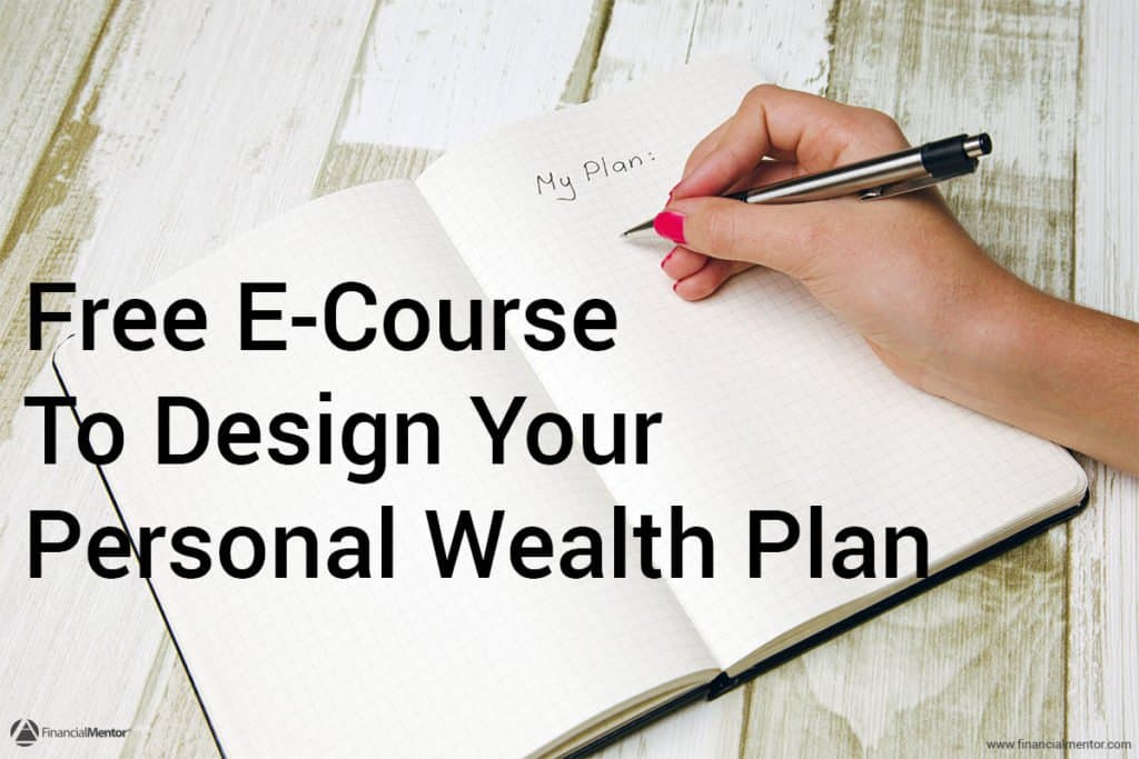 In this free online course you will discover how to design your personalized plan for wealth, secure retirement, and improve investment results...