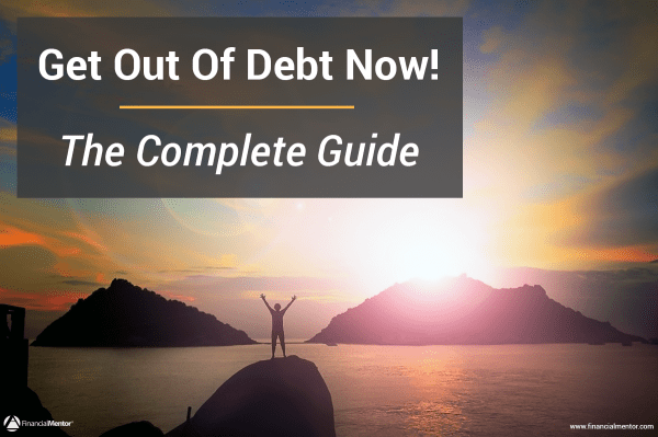 Get Out Of Debt Now! The Complete Guide