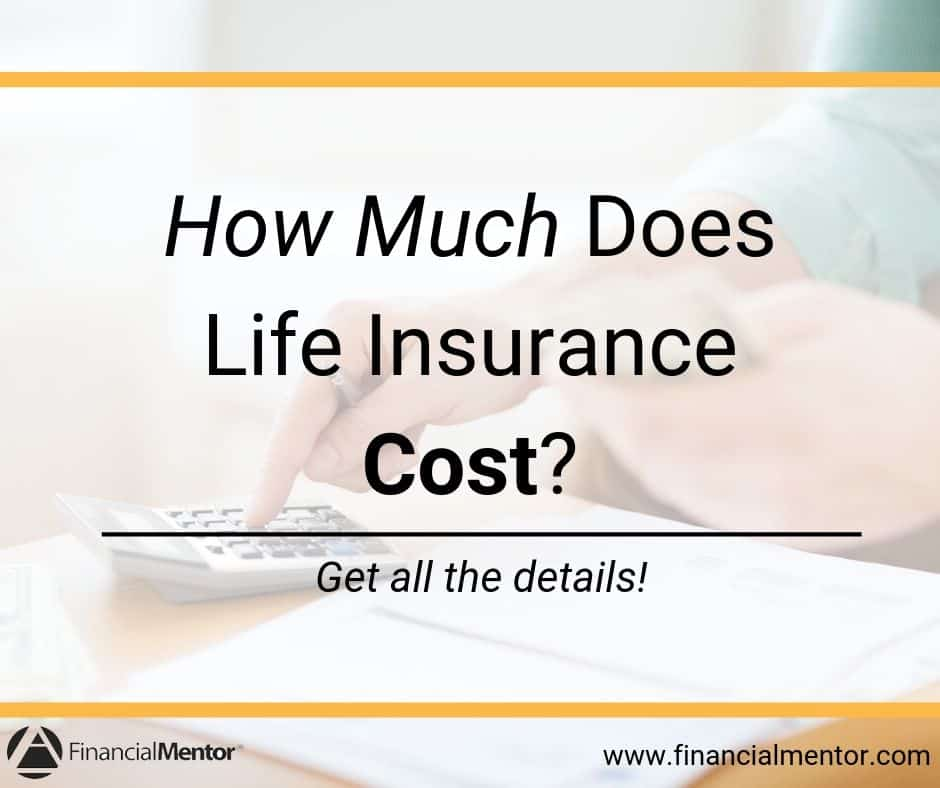 How Much Does Life Insurance Cost? | Financial Mentor