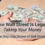 Warning: How Wall Street Takes Your Money – Legally!