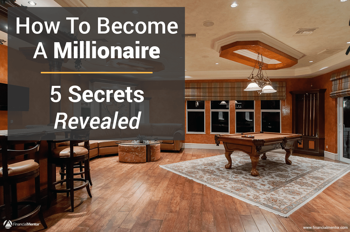 how to become a millionaire 5 secrets revealed. Black Bedroom Furniture Sets. Home Design Ideas