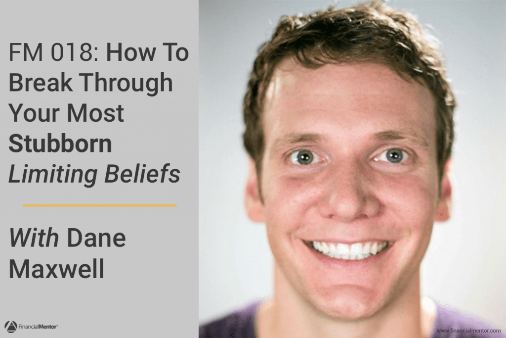 How To Overcome Limiting Beliefs With Dane Maxwell