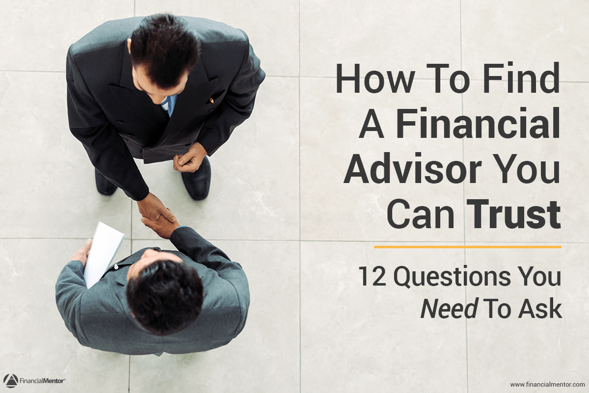 How To Find A Financial Advisor You Can Trust | Financial Mentor