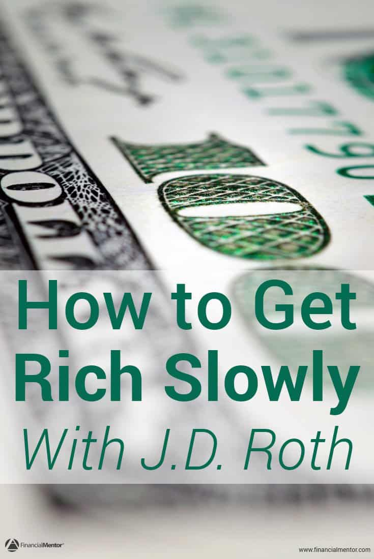 How to develop a rock solid financial foundation that paves the way for wealth and financial success with J.D. Roth, founder of Get Rich Slowly.