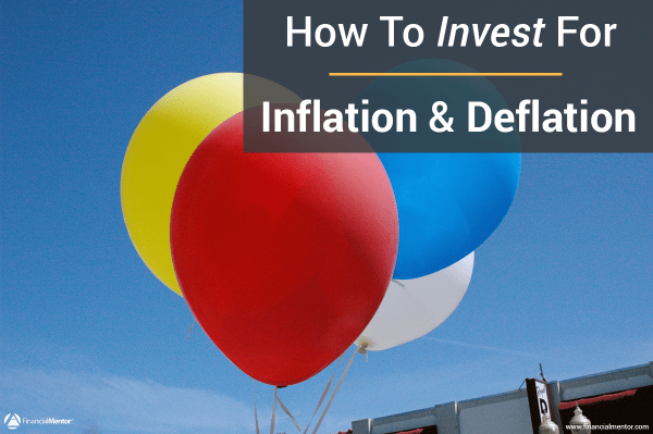 How do you adjust and invest for inflation or deflation?
