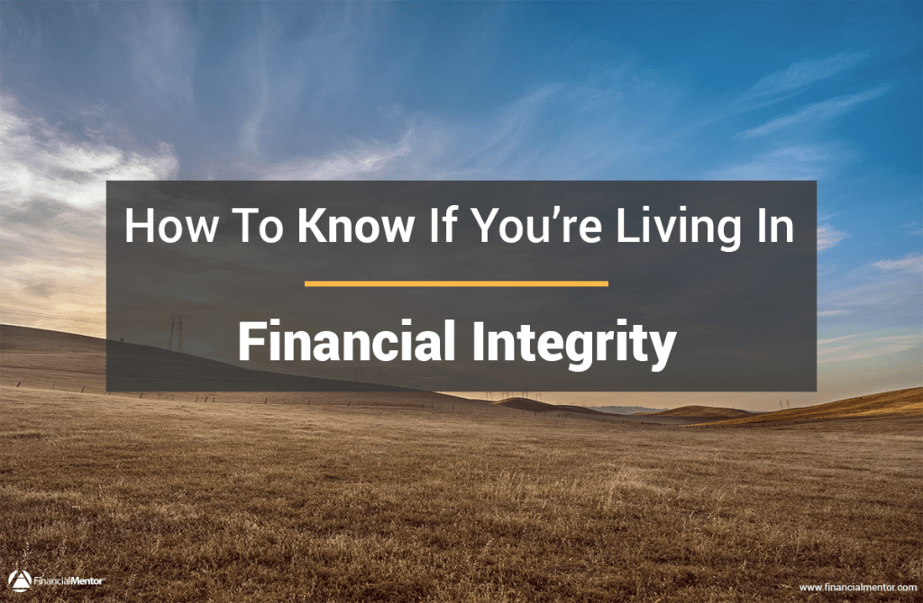 Are you making it a point to live in financial integrity? Does your spending align with your values? Are you using your money in a way that brings you closer to your financial goals? If not, you need to read this.