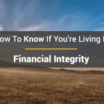 How Do You Know If You're Living In Financial Integrity?
