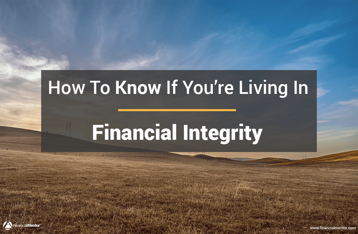 how do you know if you u0026 39 re living in financial integrity