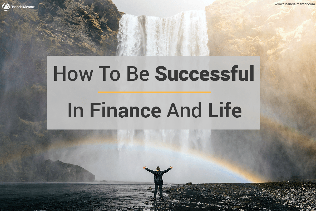 how to be successful in finance and life