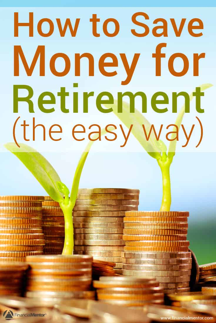 how to save for retirement the easy certain way