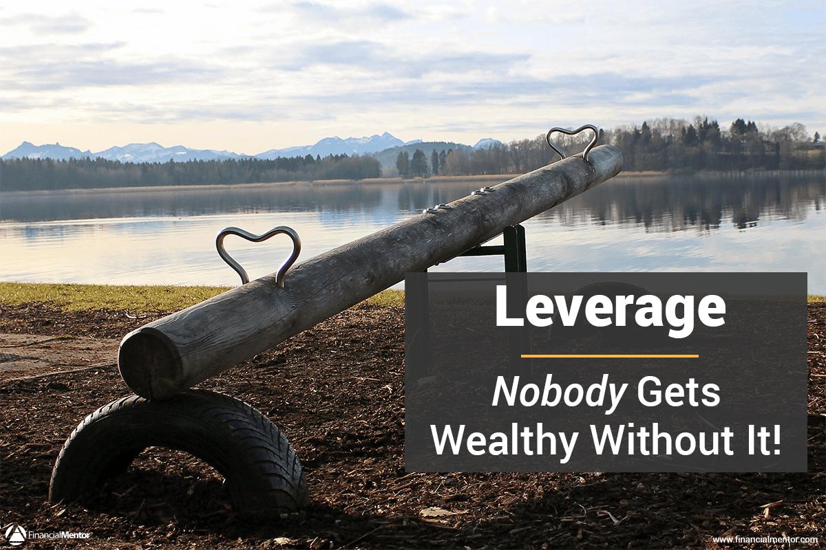 Leverage for wealth building