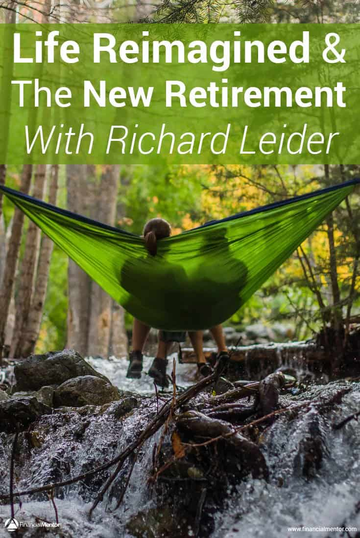 Life Reimagined shows you how to make your retirement fulfilling and financially secure. This interview with Richard Leider expands on the book's message...