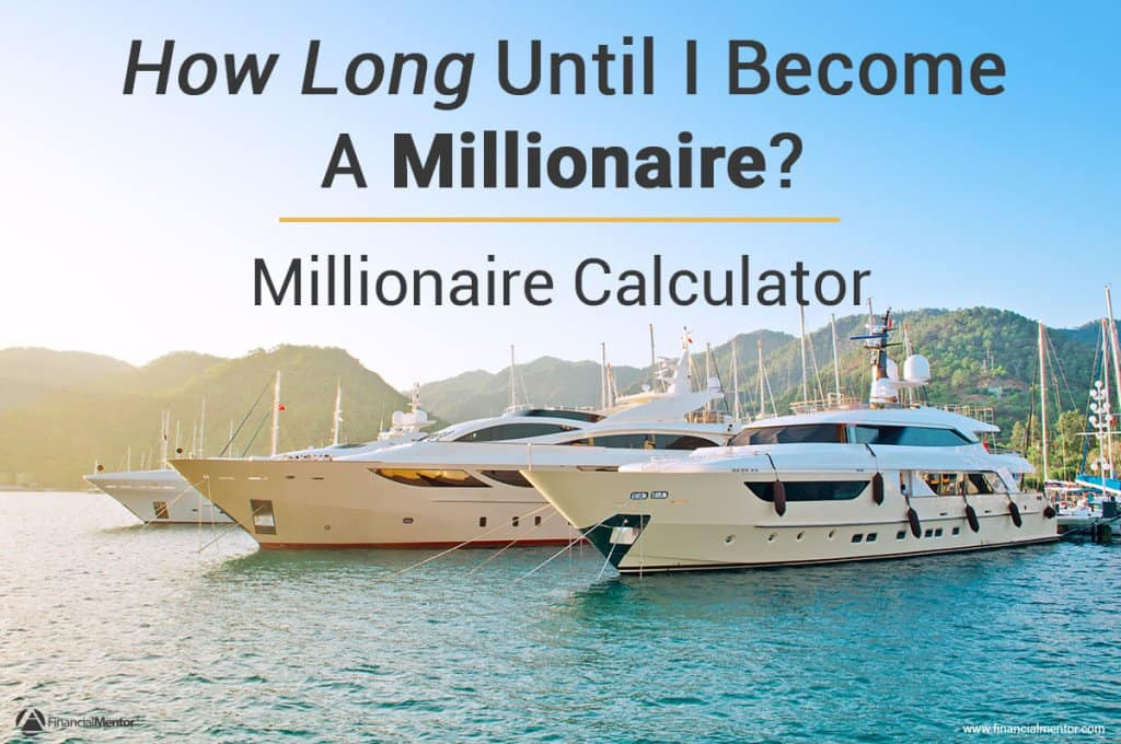 Millionaire Calculator How To Retire With A Million Dollars