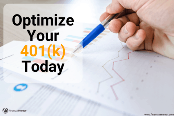 "Image of hand, holding a pen, looking over a chart, and text, ""Optimize your 401(k) Today"". From article describing how to get free 401(k) analysis."