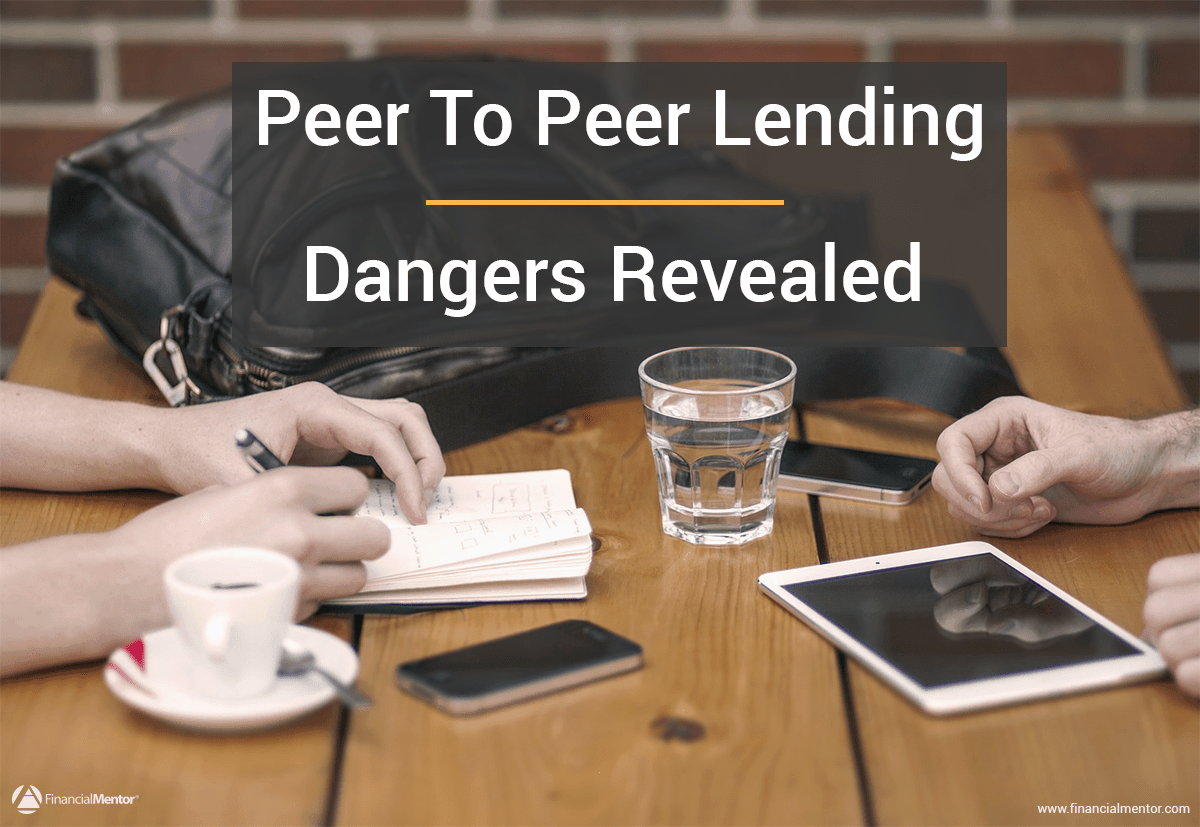 Peer To Peer Lending Review - Dangers Revealed