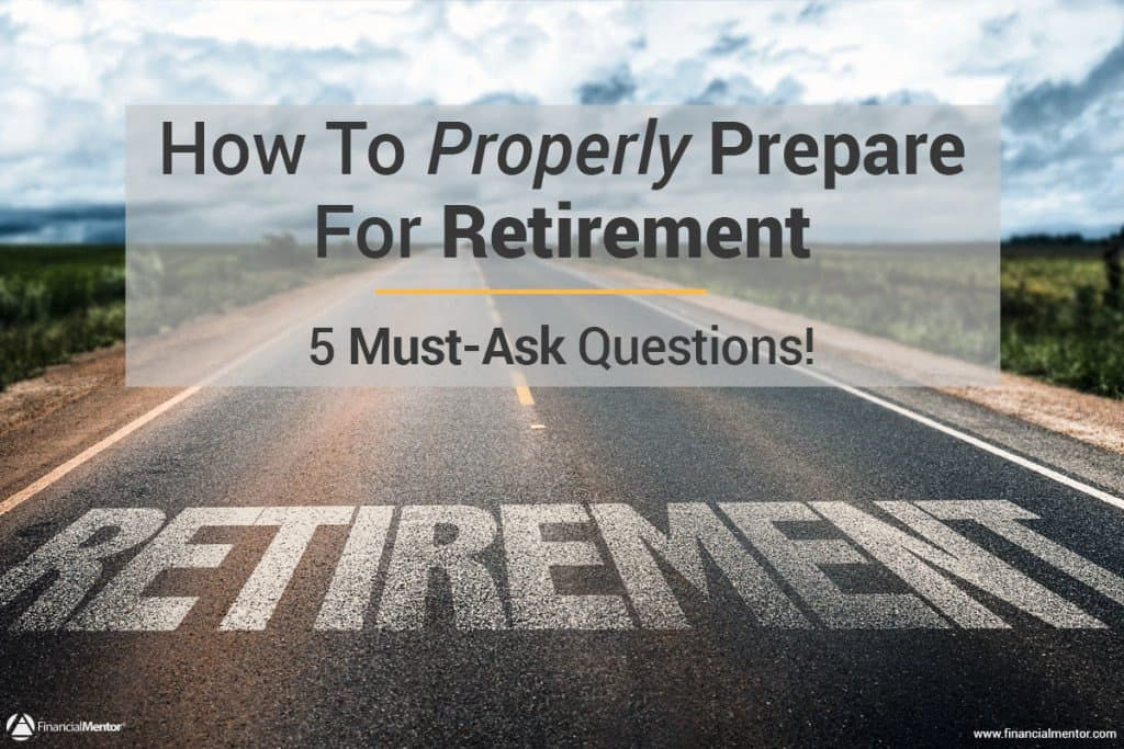 Preparing For Retirement - The 5 Essential Questions You Must Ask