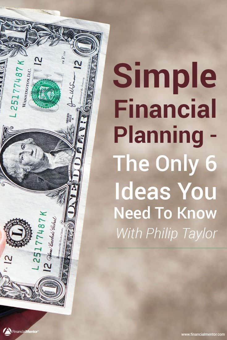 Is simple financial planning really possible? Discover the 6 cornerstone ideas you must know to build wealth. Everything else is needless complication...