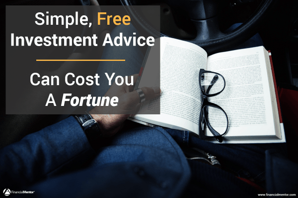 Simple, Free Investment Advice Costs You A Fortune