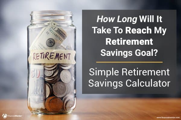 How long will it take you to reach your retirement savings goal? Find out by using this simple retirement savings calculator